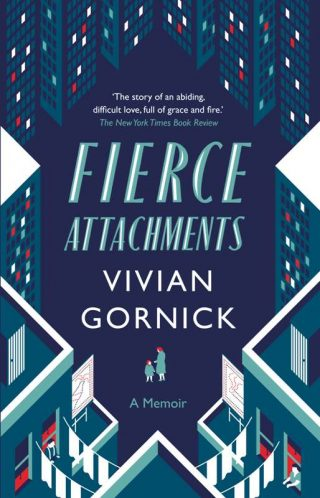 Fierce Attachments | Vivian Gornick