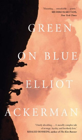 Green on Blue | Elliot Ackerman