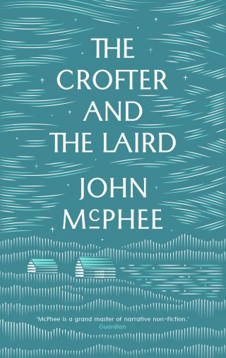 The Crofter and the Laird | John McPhee