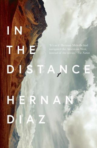 In the Distance | Hernan Diaz