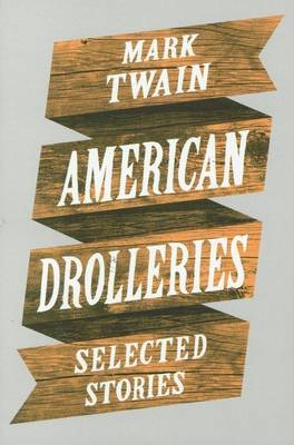 American Drolleries: Selected Stories | Mark Twain