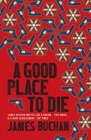 A Good Place to Die   James Buchan