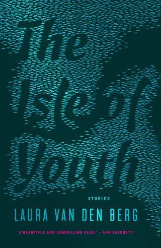 The Isle of Youth | Laura van den Berg