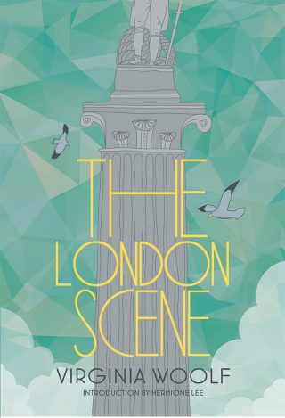 The London Scene | Virginia Woolf
