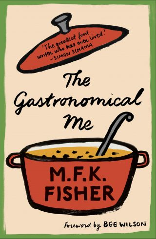 The Gastronomical Me | M.F.K. Fisher