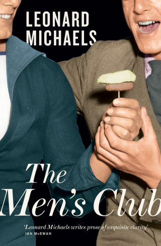 The Men's Club | Leonard Michaels