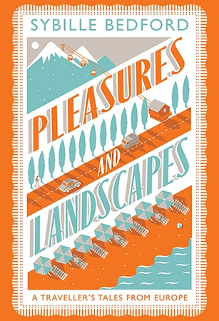 Pleasures & Landscapes | Sybille Bedford