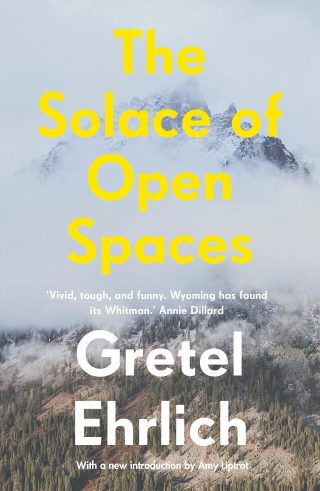 The Solace of Open Spaces | Gretel Ehrlich
