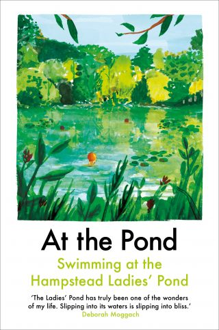 At the Pond: Swimming at the Hampstead Ladies' Pond |