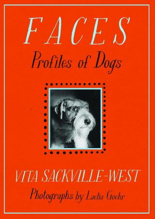 Faces: Profiles of Dogs | Vita Sackville-West