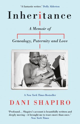Inheritance: A Memoir of Genealogy, Paternity and Love | Dani Shapiro