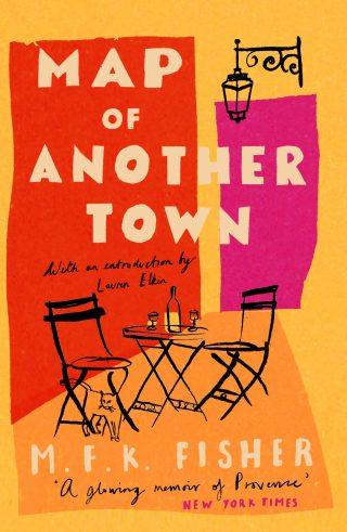 Map of Another Town | M.F.K. Fisher