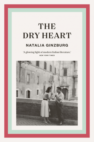 The Dry Heart | Natalia Ginzburg
