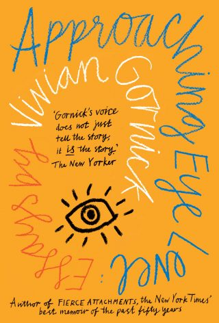 Approaching Eye Level | Vivian Gornick