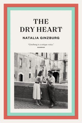 The Dry Heart | Natalia Ginzburg