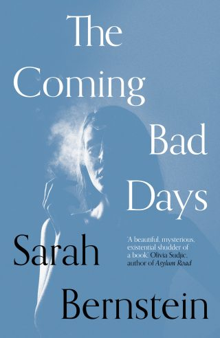 The Coming Bad Days | Sarah Bernstein