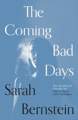 The Coming Bad Days | Sarah Bernstein
